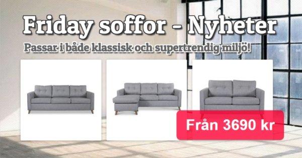 Friday Möbelserie - Nyheter - Verkligt prisvärda