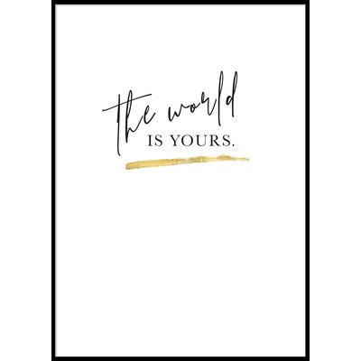 THE WORLD IS YOURS - Poster 50x70 cm